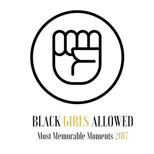 5 Memorable #BlackGirlsAllowed Moments of 2017